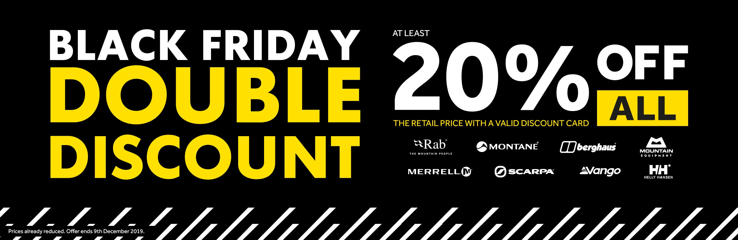 Double Discount - At least 20% Off Rab, Montane, Berghaus, Mountain Equipment, Merrell, Scarpa, Vango, Helly Hansen